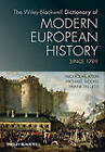 The Wiley-Blackwell Dictionary of Modern European History Since 1789 by Nicholas Atkin, Michael Biddiss, Frank Tallett (Hardback, 2011)