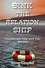 Sink the Relation Ship: Transform the Way You Relate by Morag Campbell (Paperback, 2010)
