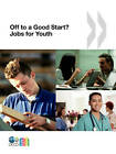 Jobs for Youth/Des Emplois Pour les Jeunes: Off to a Good Start? Jobs for Youth by Organization for Economic Co-operation and Development (OECD) (Paperback, 2010)