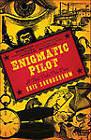 Enigmatic Pilot: A Tall Tale Too True by Kris Saknussemm (Paperback / softback, 2011)