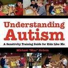 Understanding Autism, a Sensitivity Training Guide for Kids Like Me by Michael Mac Ordetx (Paperback / softback, 2011)