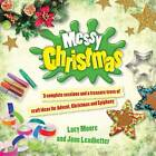 Messy Christmas: 3 Complete Sessions and a Treasure Trove of Craft Ideas for Advent, Christmas and Epiphany by Mrs Lucy Moore, Jane Leadbetter (Paperback, 2012)