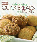 Celebrating Quick Breads and Pastries by Leisure Arts (Paperback, 2011)