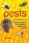 Pests: A Guide to the World's Most Maligned Yet Misunderstood Creatures by Ross Piper (Hardback, 2011)