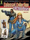 Colossal Collection of Action Poses: Comic & Fantasy Artist's Photo Reference by Buddy Scalera (Paperback, 2011)