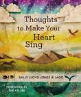 Thoughts to Make Your Heart Sing by Sally Lloyd-Jones (Hardback, 2012)