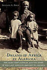 Dreams of Africa in Alabama: The Slave Ship  Clotilda  and the Story of the Last Africans Brought to America by Sylvaine A. Diouf (Paperback, 2009)