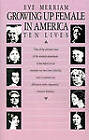 Growing up Female in America: Ten Lives by Eve Merriam (Paperback)