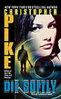 Die Softly by Christopher Pike (Paperback, 2011)