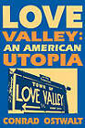 Love Valley an American Utopia by Conrad Eugene Ostwalt (Paperback, 1998)