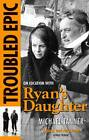 Troubled Epic: On Location with Ryan's Daughter by Michael Tanner (Paperback, 2012)