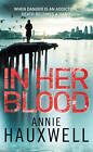 In Her Blood by Annie Hauxwell (Paperback, 2012)