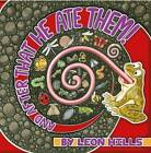 And After That He Ate Them by Leon Hills (Hardback, 2012)