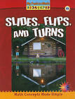 Slides, Flips, and Turns by Claire Piddock (Paperback, 2010)