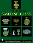 The Big Book of Vaseline Glass by Barrie Skelcher (Hardback, 2002)