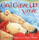 God Gave Us Love by Lisa Tawn Bergren (Hardback, 2009)