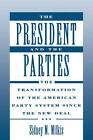 The President and the Parties: The Transformation of the American Party System Since the New Deal by Sidney M. Milkis (Paperback, 1994)