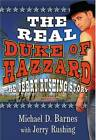 The Real Duke of Hazzard: The Jerry Rushing Story by Michael D Barnes (Paperback / softback, 2005)