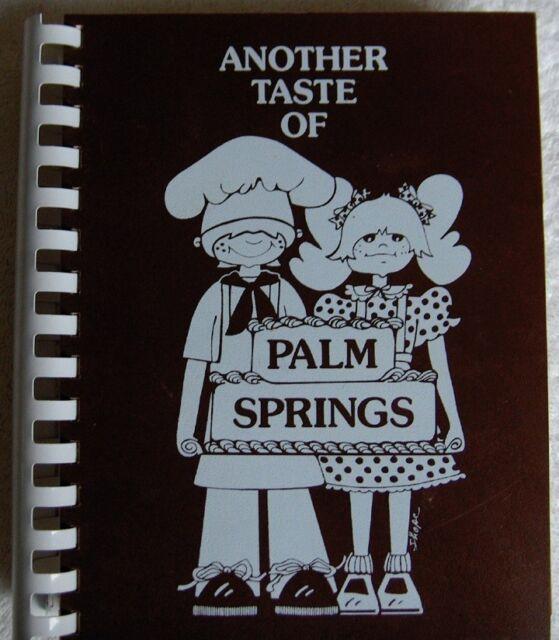 Vintage cookbook~Another Taste of Palm Springs~Desert Hospital fundraiser~1st ed