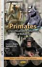 Primates: Classification, Evolution & Behavior by Nova Science Publishers Inc (Hardback, 2012)
