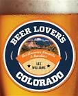 Beer Lover's Colorado by Lee Williams (Paperback, 2012)