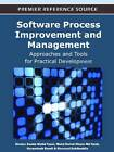 Software Process Improvement and Management: Approaches and Tools for Practical Development by Business Science Reference (Hardback, 2012)