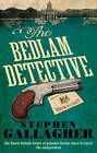 The Bedlam Detective by Stephen Gallagher (Paperback, 2013)