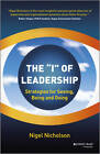 The I of Leadership: Strategies for Seeing, Being and Doing by Nigel Nicholson (Hardback, 2013)
