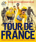 Tour De France: The Official 100th Race Anniversary Edition by Philippe Cazaban, Gilles Montgermont, Francoise Laget, Serge Laget (Hardback, 2013)