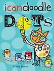 I Can Doodle Dots by Travis Foster (Paperback, 2013)