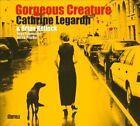 Cathrine Legardh - Gorgeous Creature (2008)