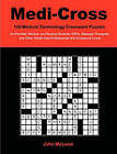 Medi-Cross: 100 Medical Terminology Crossword Puzzles for Pre-Med, Medical, and Nursing Students, Emts, Massage Therapists and Other Health Care Professionals and Crossword Lovers by Professor John McLeod (Paperback / softback, 2010)
