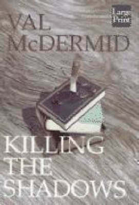 Killing the Shadows by Val Mcdermid (Paperback, 2000)