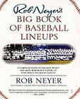 Rob Neyer's Big Book of Baseball Lineups: A Complete Guide to the Best, Worst, and Most Memorable Players to Ever Grace the Major Leagues by Rob Neyer (Paperback, 2003)