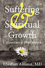 Suffering & Spiritual Growth; Calamities and Providence by M D Ebrahim Amanat (Paperback / softback, 2010)