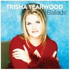 Ballads by Trisha Yearwood (CD, 2013, MCA Nashville)
