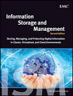 Information Storage and Management: Storing, Managing, and Protecting Digital Information in Classic, Virtualized, and Cloud Environments by EMC Education Services (Hardback, 2012)