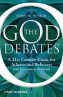 The God Debates: A 21st Century Guide for Atheists and Believers (and Everyone in Between) by John R. Shook (Paperback, 2010)