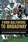 From Baltimore to Broadway: Joe, the Jets, and the Super Bowl III Guarantee by Ed Gruver (Hardback, 2009)