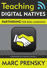 Teaching Digital Natives: Partnering for Real Learning by Marc R. Prensky (Paperback, 2010)