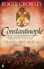 Constantinople: The Last Great Siege, 1453 by Roger Crowley (Paperback, 2013)