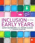 Inclusion in the Early Years by Peter Clough, Frances Atherton, Cathy Nutbrown (Paperback, 2013)