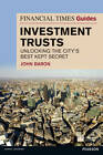 Financial Times Guide to Investment Trusts: Unlocking the City's Best Kept Secret by John C. Baron (Paperback, 2013)