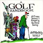 A Golf Handbook: All I Ever Learned I Forgot by the Third Fairway by Jeff MacNelly (Paperback, 1999)