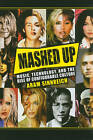 Mashed Up: Music, Technology, and the Rise of Configurable Culture by Aram Sinnreich (Paperback, 2010)