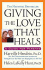 Giving the Love That Heals: A Guide for Parents by Harville Hendrix, Helen Hunt (Paperback, 1998)