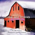 The Adventures of Candi and Friends: Candi Finds a Home by S.M. O'Brien (Paperback, 2011)