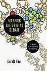 Mapping the Origins Debate: Six Models of the Beginning of Everything by Gerald Rau (Paperback / softback, 2013)
