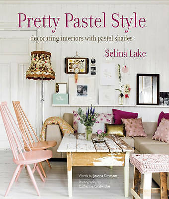 Pretty Pastel Style by Selina Lake (Hardback, 2013)