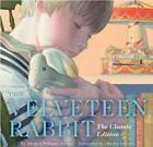 The Velveteen Rabbit: Or How Toys Become Real by Margery Williams Bianco (Hardback, 2013)